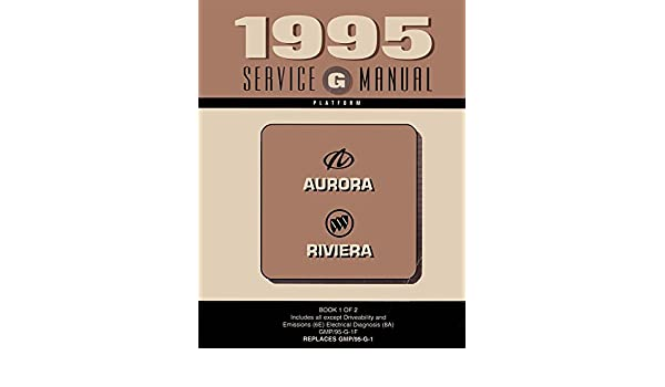 1995 OLDSMOBILE AURORA BUICK RIVIERA SERVICE MANUAL BOOK 1 ONLY