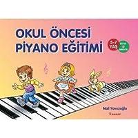 Okul Öncesi Piyano Eğitimi: 5 -7 Yaş - CD ile Birlikte