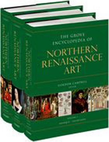 The Grove Encyclopedia of Northern Renaissance (Grove Art)