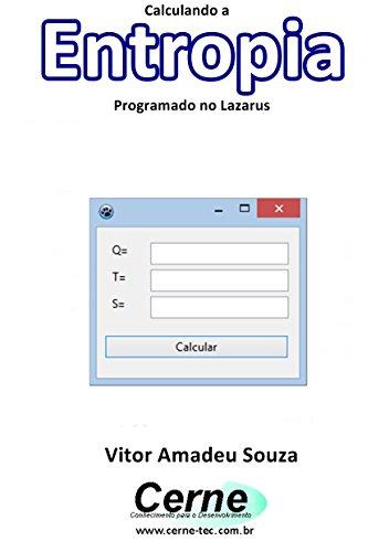 eBook Calculando a Entropia Programado no Lazarus