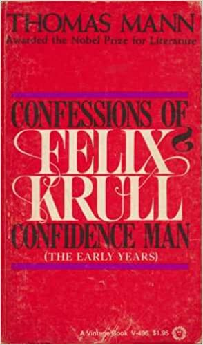 Confessions Of Felix Krull Confidence Man The Early Years By Thomas Mann