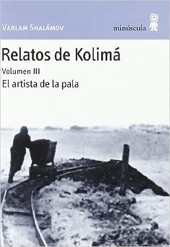 Relatos de Kolimá - Volumen 3 (Paisajes narrados): Amazon.es: Varlam Shalámov, Ricardo San Vicente: Libros