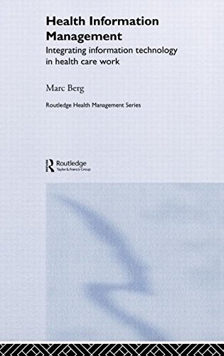 Health Information Management: Integrating Information and Communication Technology in Health Care Work (Routledge Healt
