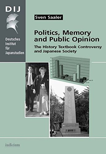 Politics, Memory and Public Opinion: The History Textbook Controversy and Japanese Society (Monograph Series of the Germ