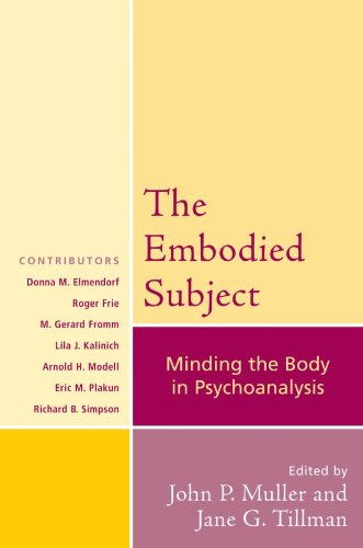 The Embodied Subject: Minding the Body in Psychoanalysis (Psychological Issues)