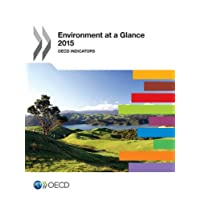 Environment at a Glance: OECD Indicators: 2015