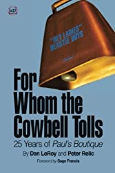 For Whom the Cowbell Tolls: 25 Years of Paul's Boutique (66 & 2/3) (Volume 2)