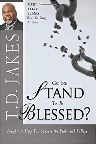Can You Stand to Be Blessed?: T  D  Jakes: 9780768430424: Amazon com