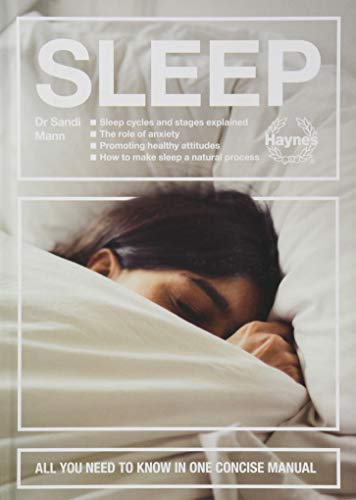(Sleep: Sleep cycles and stages explained - The role of anxiety - Promoting healthy attitudes - How to make sleep a natural process - All you need to know in one concise manual )