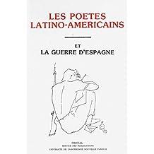 Les poètes latino-américains et la guerre d'Espagne (Monde hispanophone)