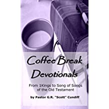 Coffee Break Devotionals (From 1 Kings to Song of Songs of the Old Testament)