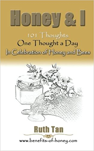Honey I 101 Thoughts One Thought A Day In Celebration Of Honey And Bees Amazon Co Uk Tan Ruth 9781467935500 Books