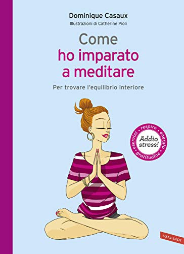Amazon.com: Come ho imparato a meditare: Per trovare l ...
