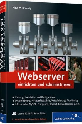 [PDF] Webserver einrichten und administrieren Free Download | Publisher : Galileo Press GmbH | Category : Computers & Internet | ISBN 10 : 3836217082 | ISBN 13 : 9783836217088