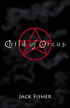 Child of Orcus by [Fisher, Jack]