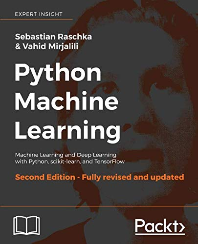 Python Machine Learning: Machine Learning and Deep Learning with Python, scikit-learn, and TensorFlow, 2nd Edition by Packt Publishing