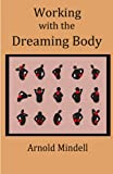 img - for Working with the Dreaming Body book / textbook / text book