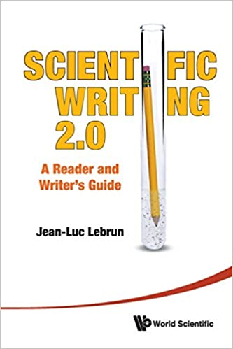 amazoncom scientific writing 20 a reader and writers guide 9789814350600 jean luc lebrun books
