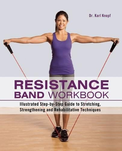 Resistance Band Workbook: Illustrated Step-by-Step Guide