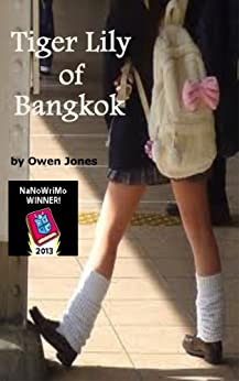 Tiger Lily of Bangkok: When the seeds of revenge blossom! by [Jones, Owen]