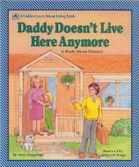 Daddy Doesn't Live Here Anymore : A Book About Divorce (Children Book About Divorce)