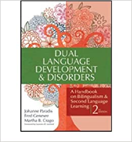 Book [(Dual Language Development & Disorders: A Handbook on Bilingualism and Second Language Learning)] [Author: Johanne Paradis] published on (March, 2011)