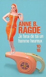 Je ferai de toi un homme heureux, Ragde, Anne Birkenfelt