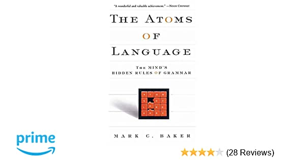 Amazon the atoms of language the minds hidden rules of amazon the atoms of language the minds hidden rules of grammar 9780465005222 mark c baker books fandeluxe Choice Image
