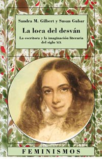 La loca del desván / The Madwoman in the Attic: La escritora y la imaginación literaria del siglo XIX / The Writer and the Nineteenth-century Literary Imagination (Spanish Edition) pdf epub