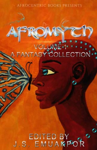 (AfroMyth Volume1: A Fantasy Collection)