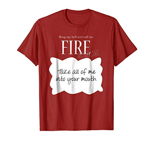 Ring My Bell and Call Me FIRE - Sauce! Tacos Sauce Tshirt