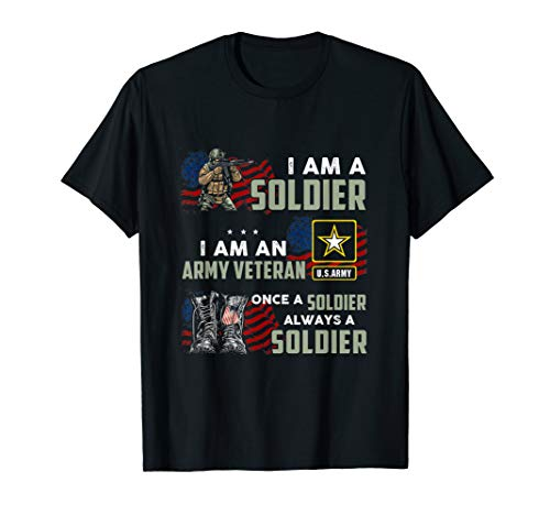 I am a solider i am an veteran once a soldier always a solid T-Shirt