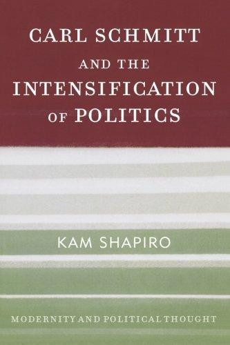 Carl Schmitt and the Intensification of Politics pdf epub