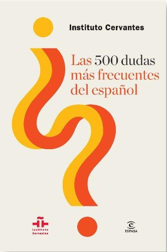 Las 500 dudas más frecuentes del español de Instituto Cervantes