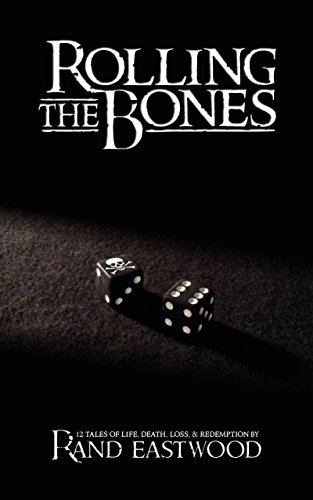 - Rolling The Bones: 12 Tales of Life, Death, Loss, & Redemption