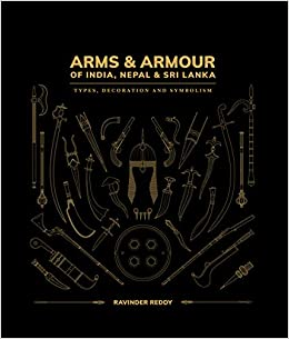 Arms & Armour Of India, Nepal & Sri Lanka: Types, Decoration and