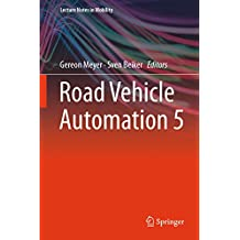Road Vehicle Automation 5 (Lecture Notes in Mobility)