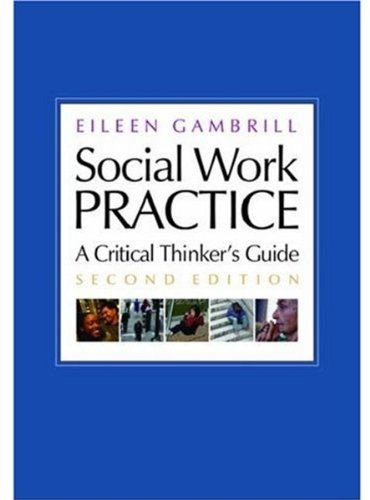 Social Work Practice: A Critical Thinker's Guide