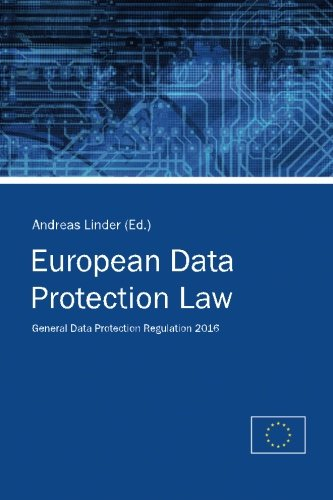 European Data Protection Law: General Data Protection Regulation 2016