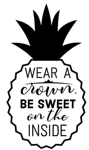Creative Concepts Ideas Pineapple Wear A Crown Be Sweet On Inside CCI Decal Vinyl Sticker Cars Trucks Vans Walls Laptop Black 7.5 x 4.10in CCI2289 -