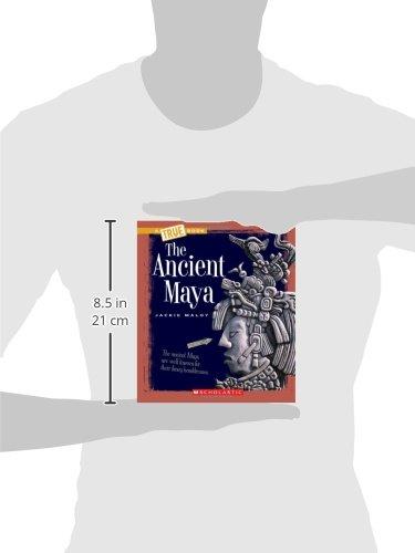 The Ancient Maya (A True Book)