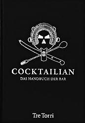 Cocktailian: Das Handbuch der Bar