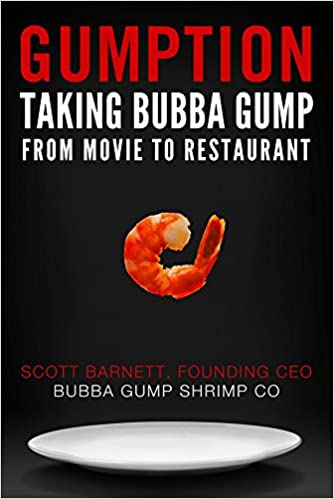 Gumption taking bubba gump from movie to restaurant scott barnett gumption taking bubba gump from movie to restaurant scott barnett 9780990971832 amazon books fandeluxe Images