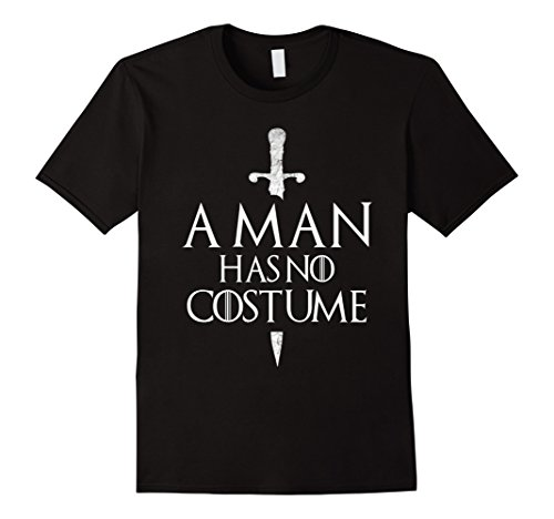 No Costume (Mens A Man Has No Costume T Shirt Large Black)