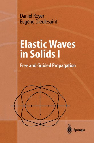 Elastic Waves in Solids I: Free and Guided Propagation (Advanced Texts in Physics)