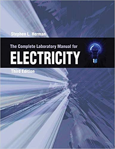 The Complete Laboratory Manual For Electricity Herman Stephen L 9781428324305 Amazon Com Books
