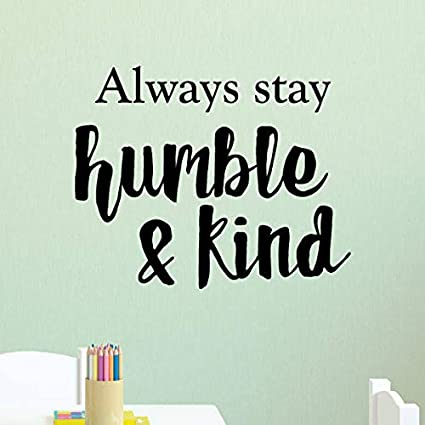 Amazon.com: Wall Quote Decal Always Stay Humble and Kind ...
