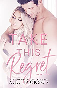 Take this Regret (The Regret Series Book 2) by [Jackson, A.L.]