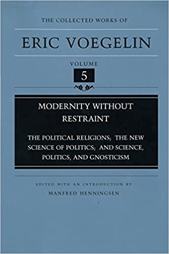 Modernity Without Restraint The Political Religions The New
