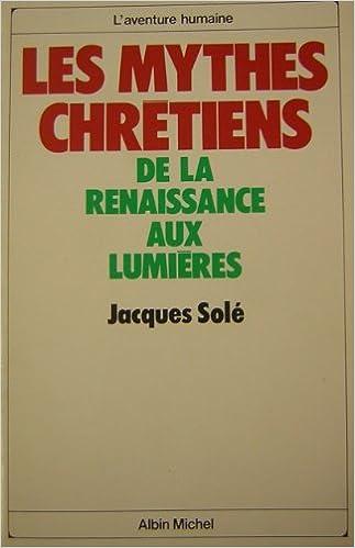 Téléchargement Les Mythes chrétiens de la Renaissance aux Lumières epub, pdf